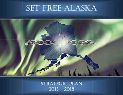 Set Free Alaska Strategic Plan